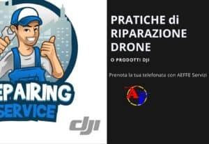 08. SUPPORTO APERTURE PRATICHE RIPARAZIONI DJI: (Non solo drone)