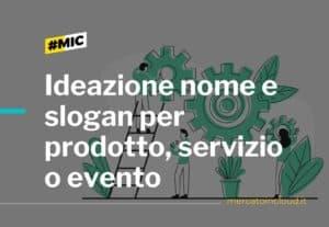 Ideazione Nome e Slogan per prodotto, servizio, evento