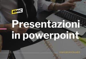 Presentazioni in Powerpoint