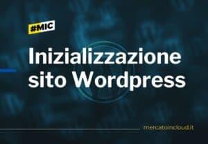 Inizialiazzazione sito wordpress